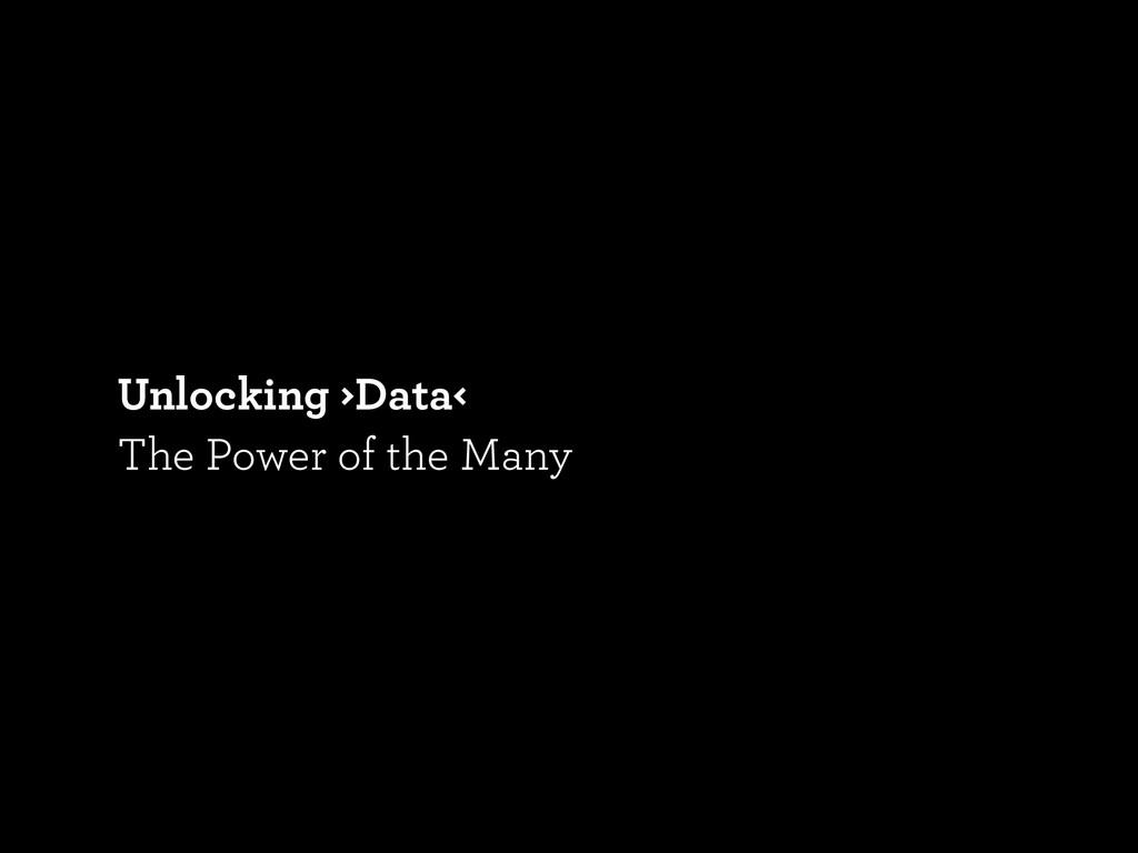 Unlocking ›Data‹ The Power of the Many
