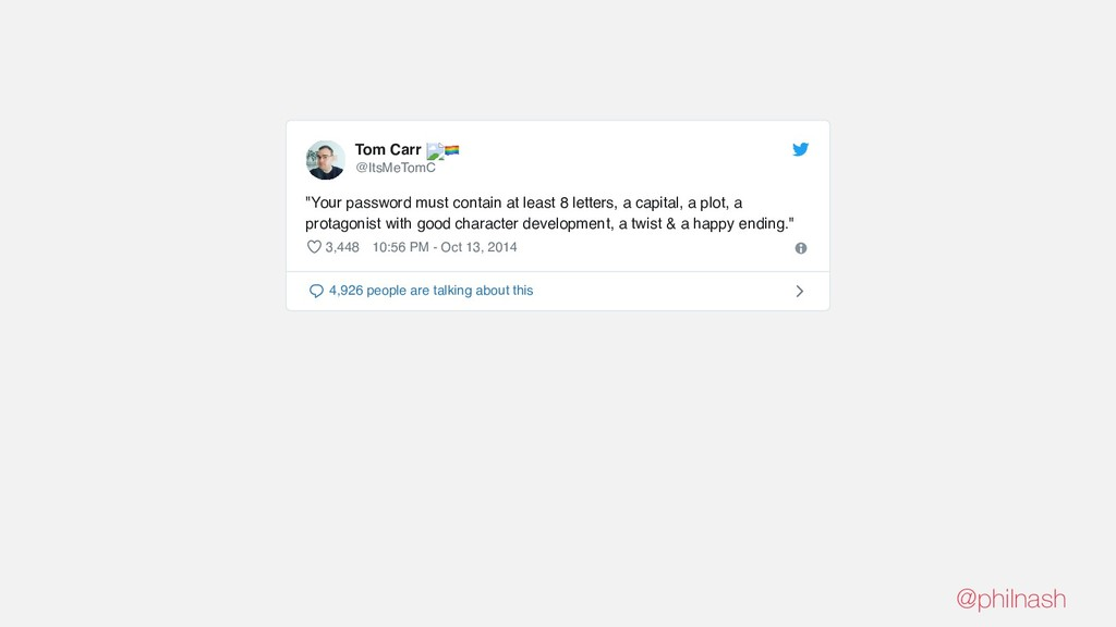 """Tom Carr @ItsMeTomC """"Your password must contain..."""