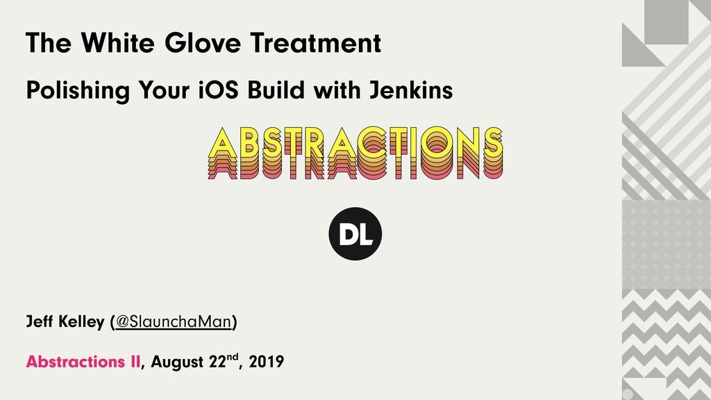 The White Glove Treatment Polishing Your iOS Bu...