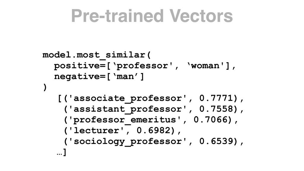 model.most_similar( positive=['professor', 'wom...
