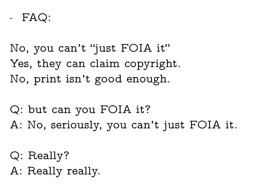 "- FAQ: No, you can't ""just FOIA it"" Yes, they c..."