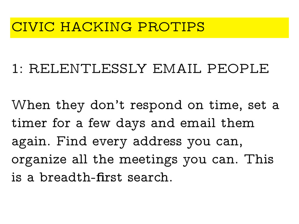 1: RELENTLESSLY EMAIL PEOPLE When they don't re...