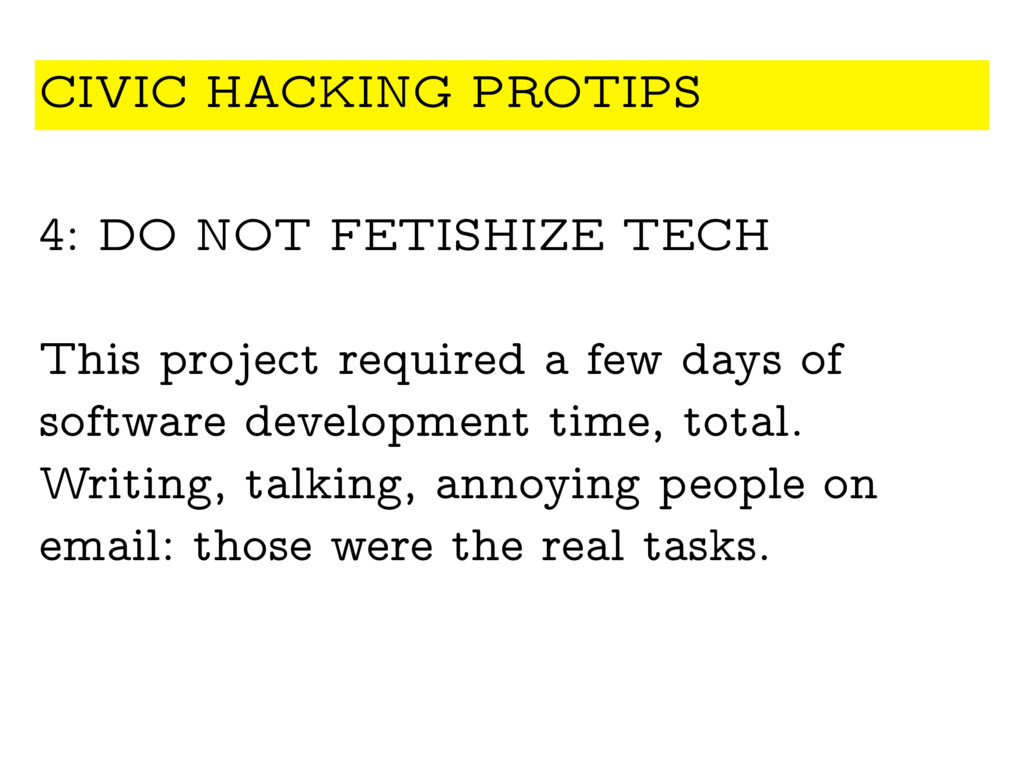 4: DO NOT FETISHIZE TECH This project required ...