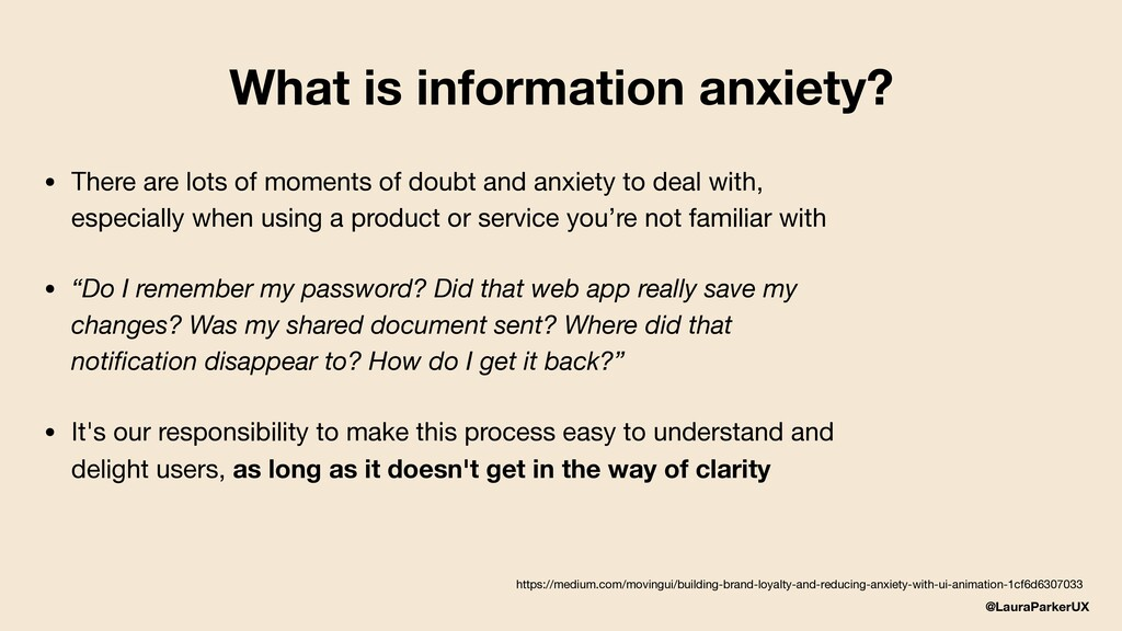 @LauraParkerUX What is information anxiety? • T...