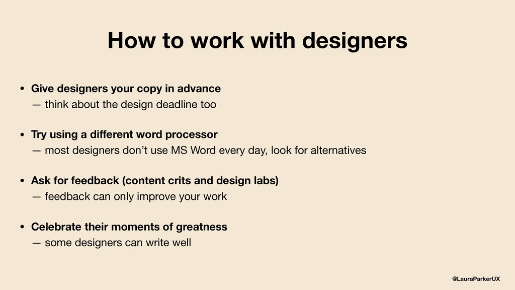 @LauraParkerUX How to work with designers • Giv...