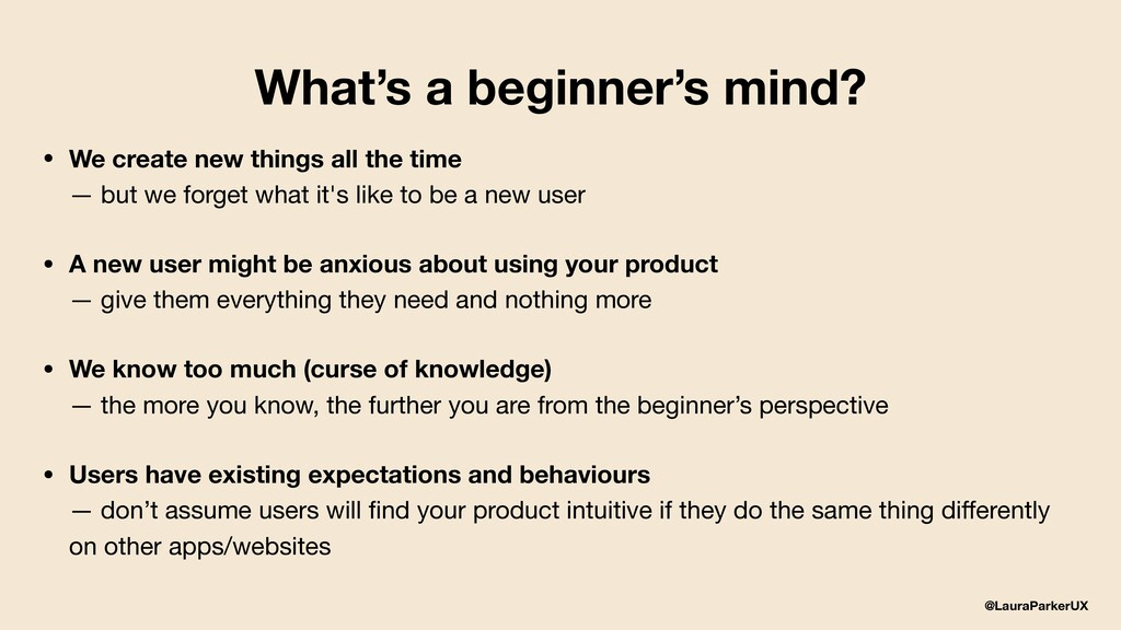 @LauraParkerUX What's a beginner's mind? • We c...