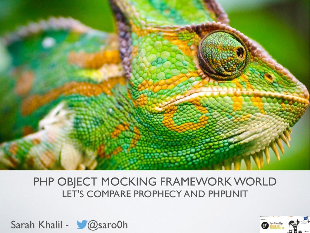 PHP OBJECT MOCKING FRAMEWORK WORLD  LET'S COM...