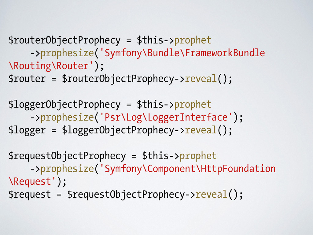 $routerObjectProphecy = $this->prophet ->prophe...