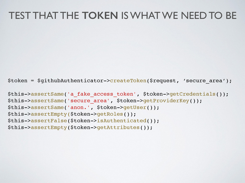 TEST THAT THE TOKEN IS WHAT WE NEED TO BE $toke...