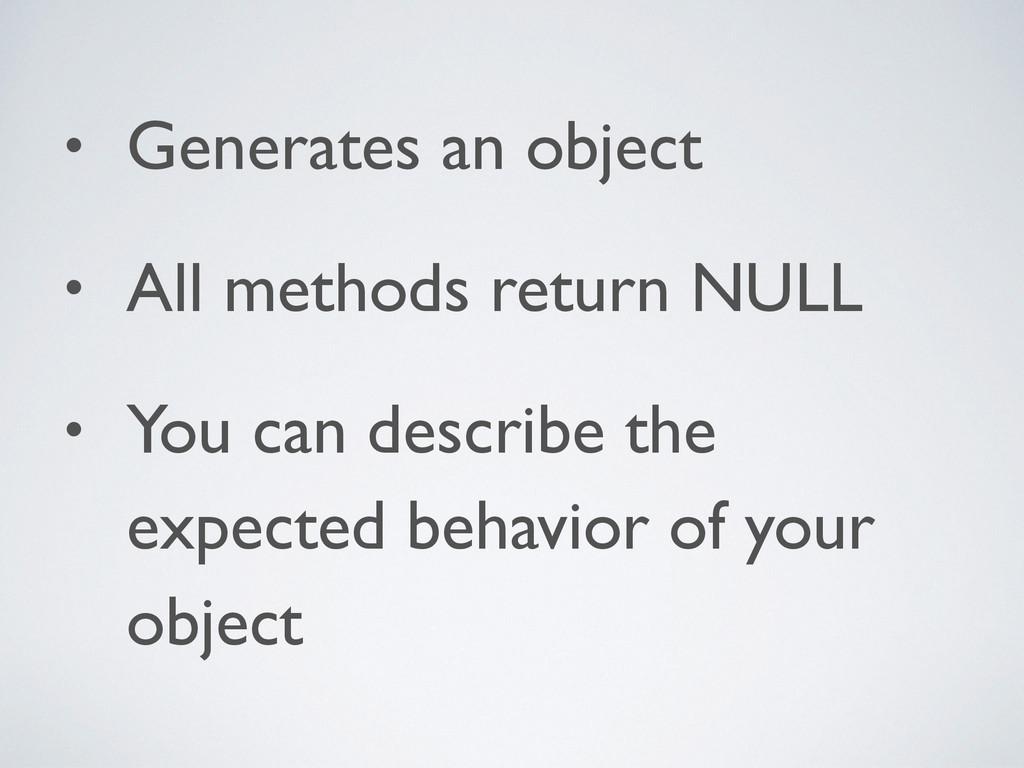 • Generates an object  • All methods return N...