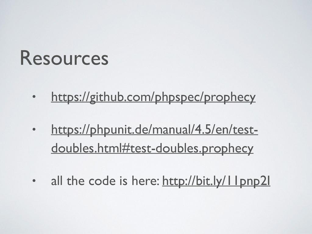Resources  • https://github.com/phpspec/proph...