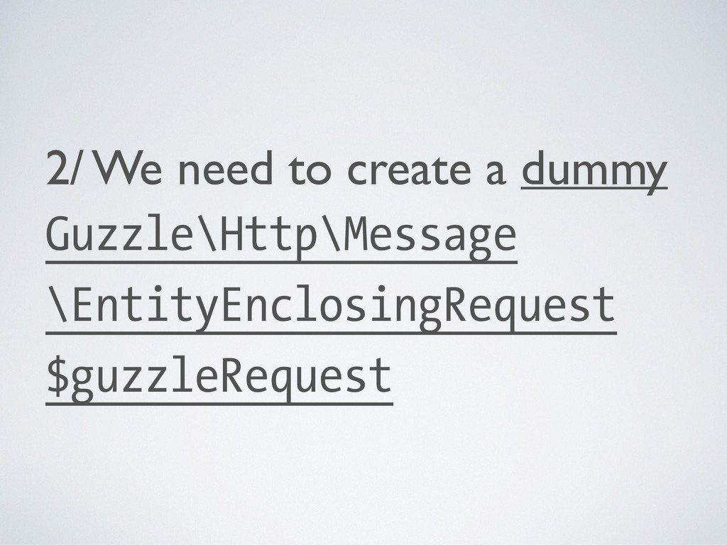2/ We need to create a dummy Guzzle\Http\Messag...