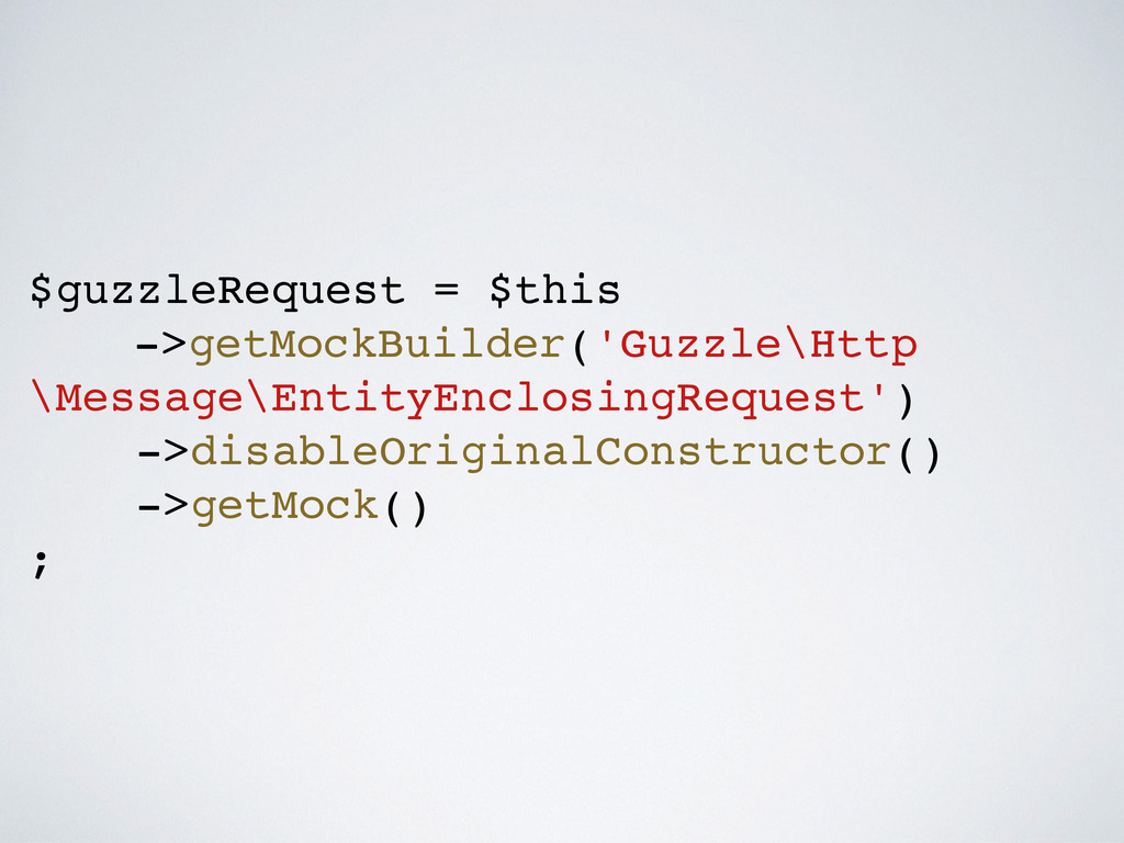 $guzzleRequest = $this! ! ! ->getMockBuilder('G...