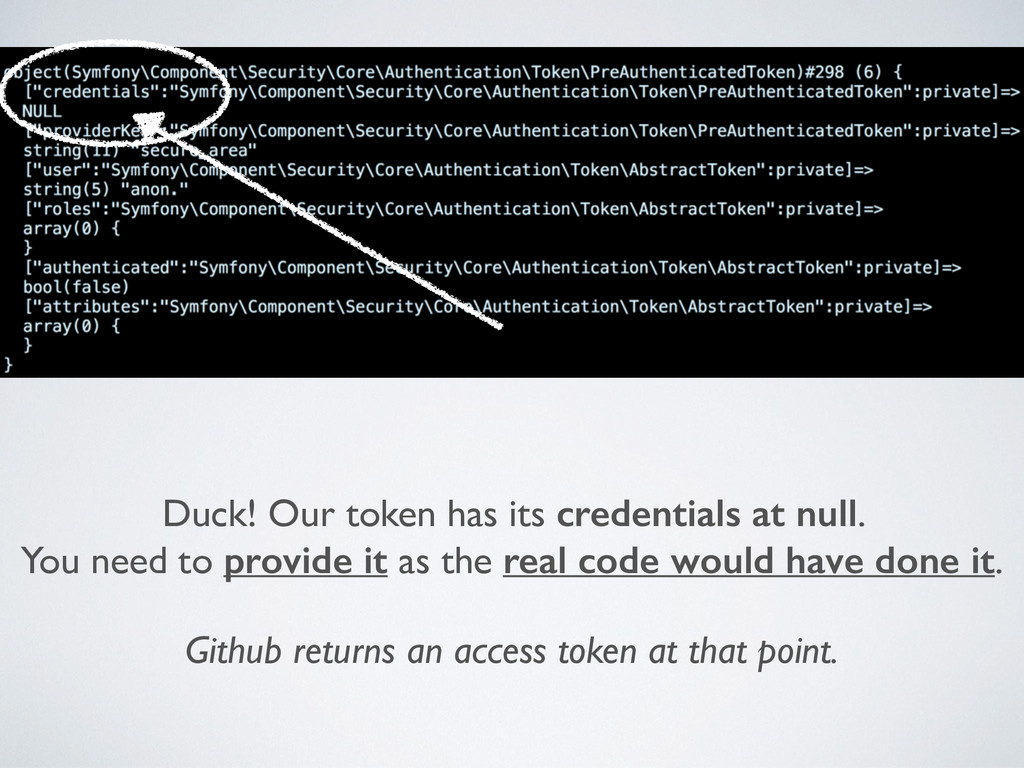 Duck! Our token has its credentials at null.  ...