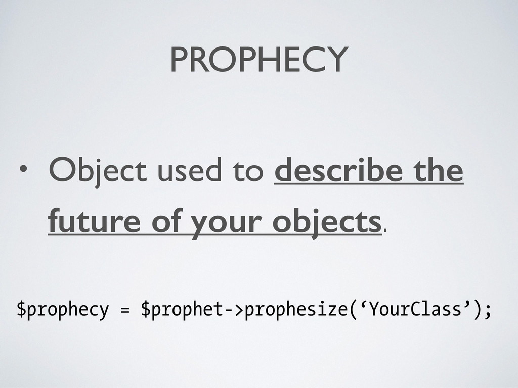 PROPHECY • Object used to describe the future o...