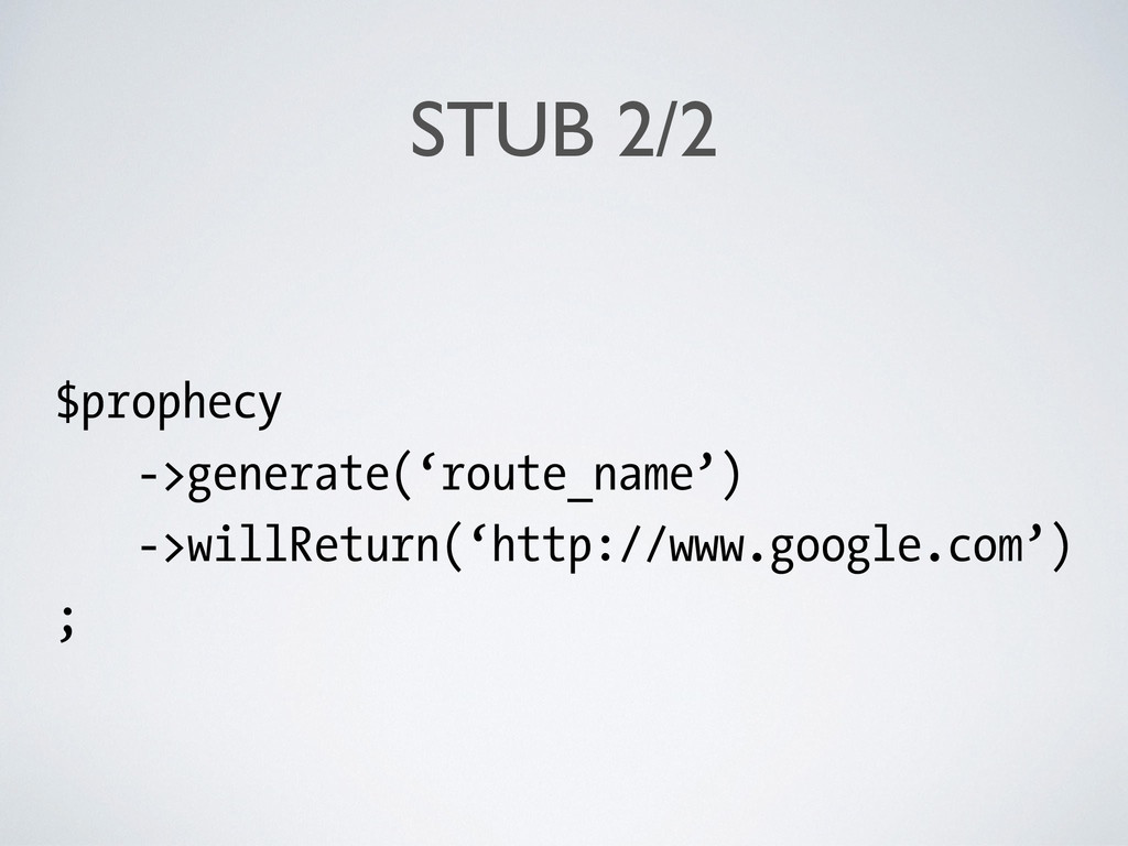 STUB 2/2 $prophecy ->generate('route_name') ->w...