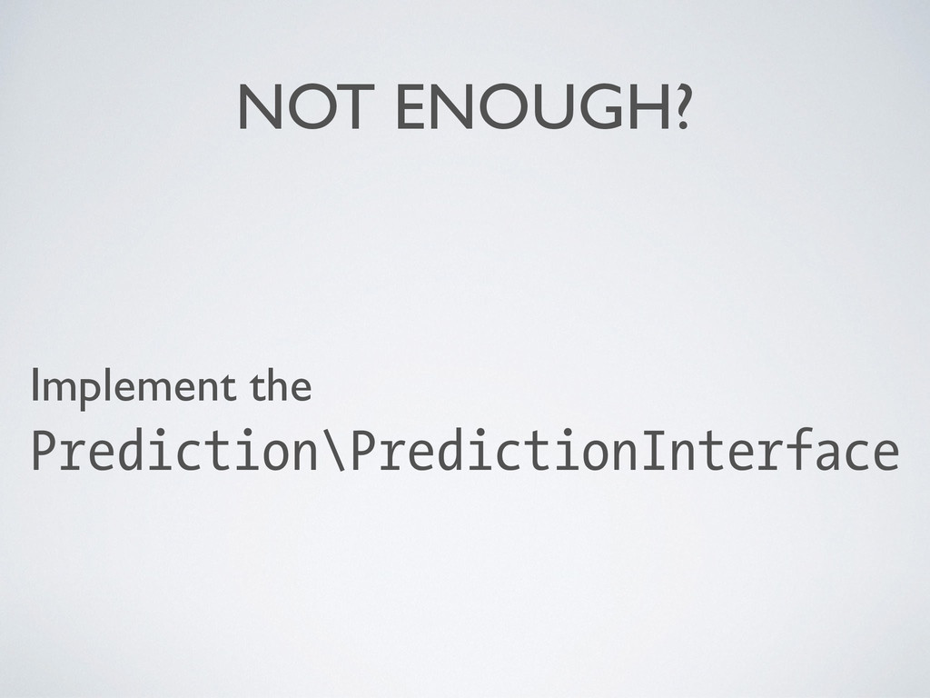 NOT ENOUGH? Implement the   Prediction\Predic...