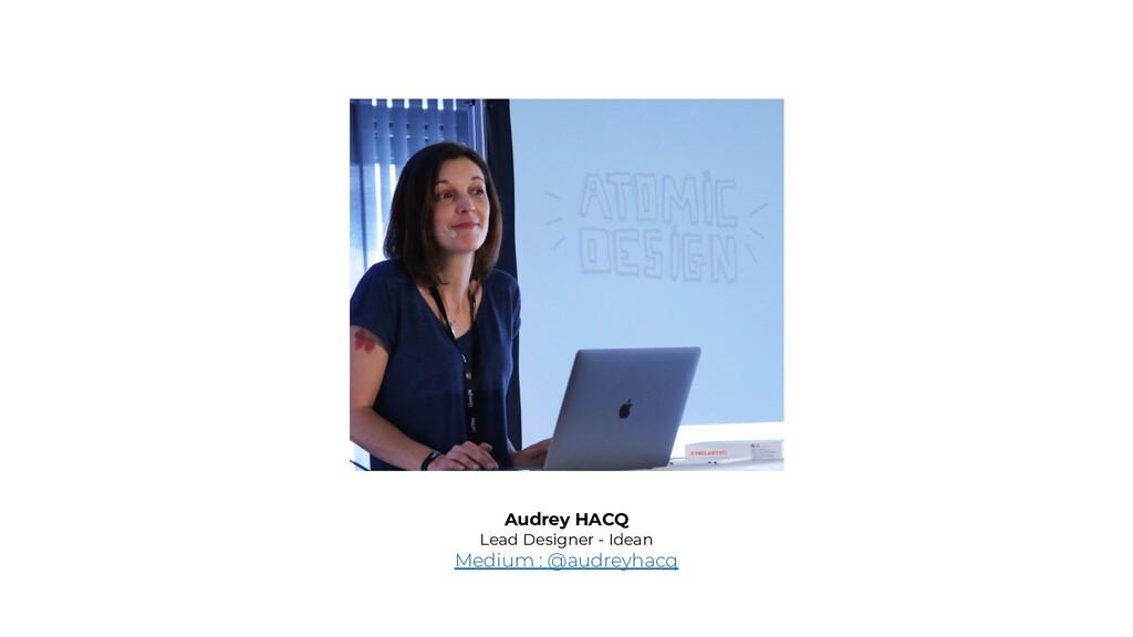Audrey HACQ Lead Designer - Idean Medium : @aud...