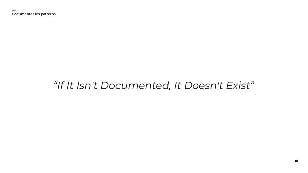 "10 Documenter les patterns ""If It Isn't Documen..."