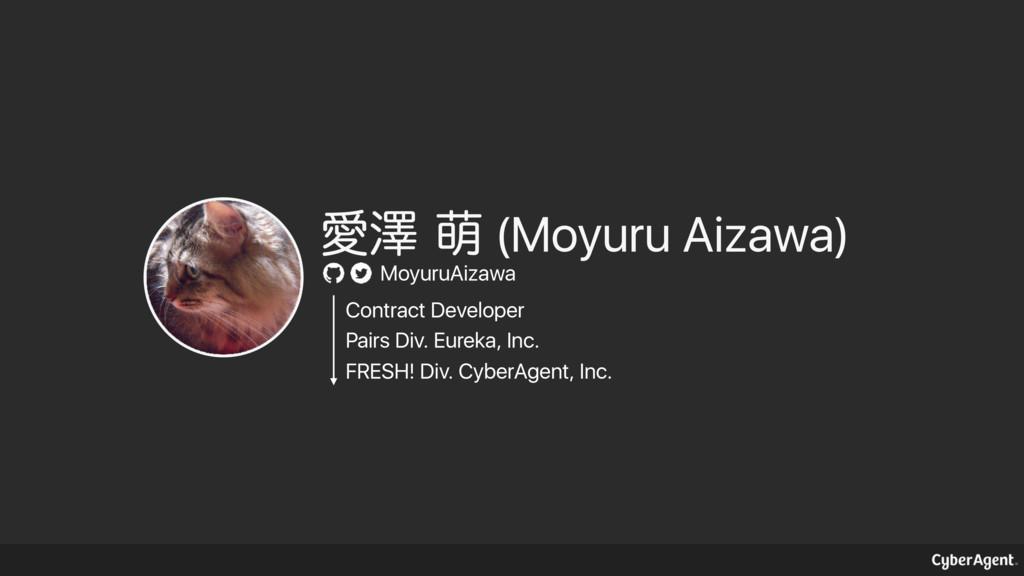 Ѫᖒ๖ (Moyuru Aizawa) MoyuruAizawa Contract Deve...