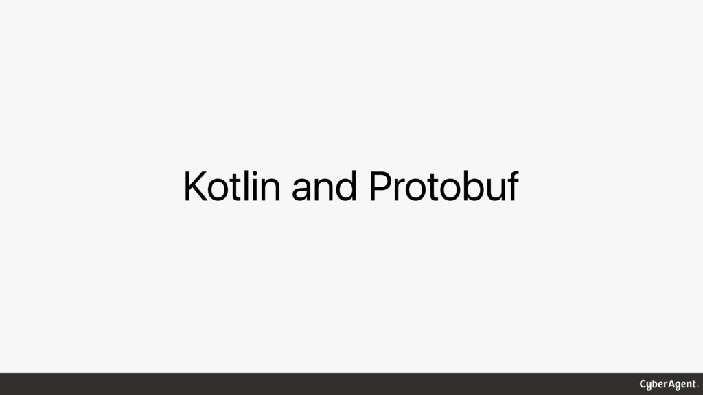 Kotlin and Protobuf