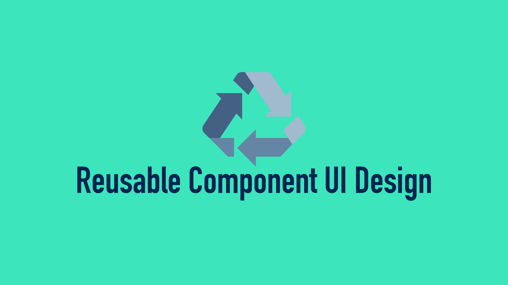 Reusable Component UI Design
