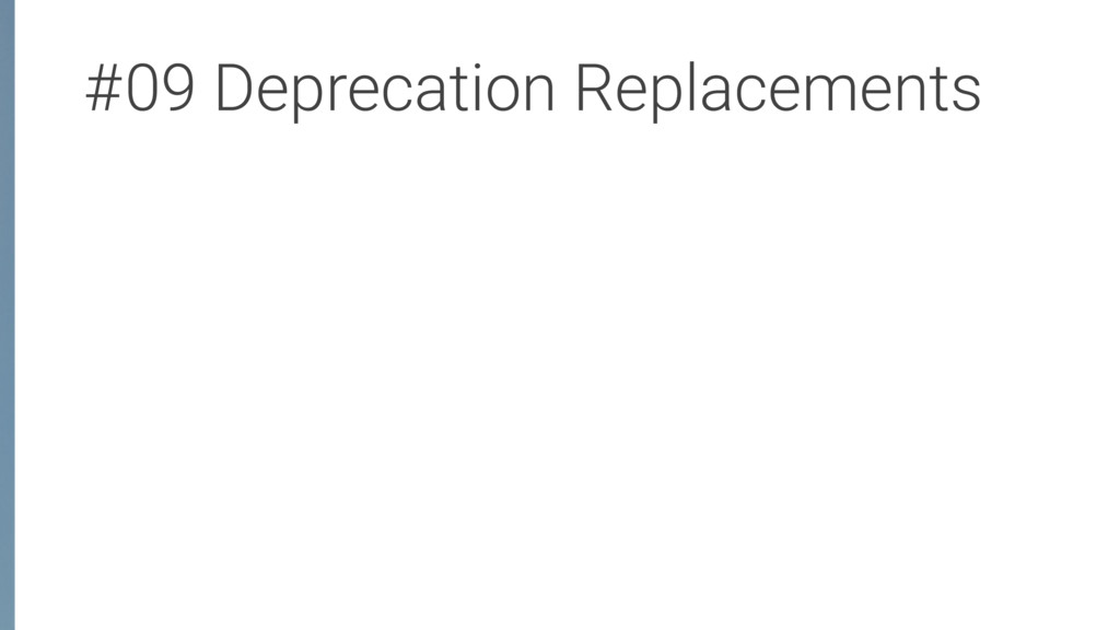 #09 Deprecation Replacements
