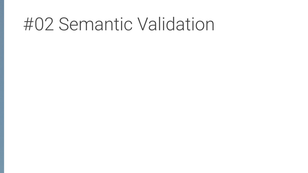 #02 Semantic Validation