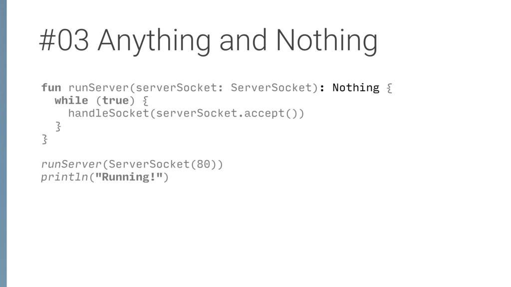 #03 Anything and Nothing fun runServer(serverSo...