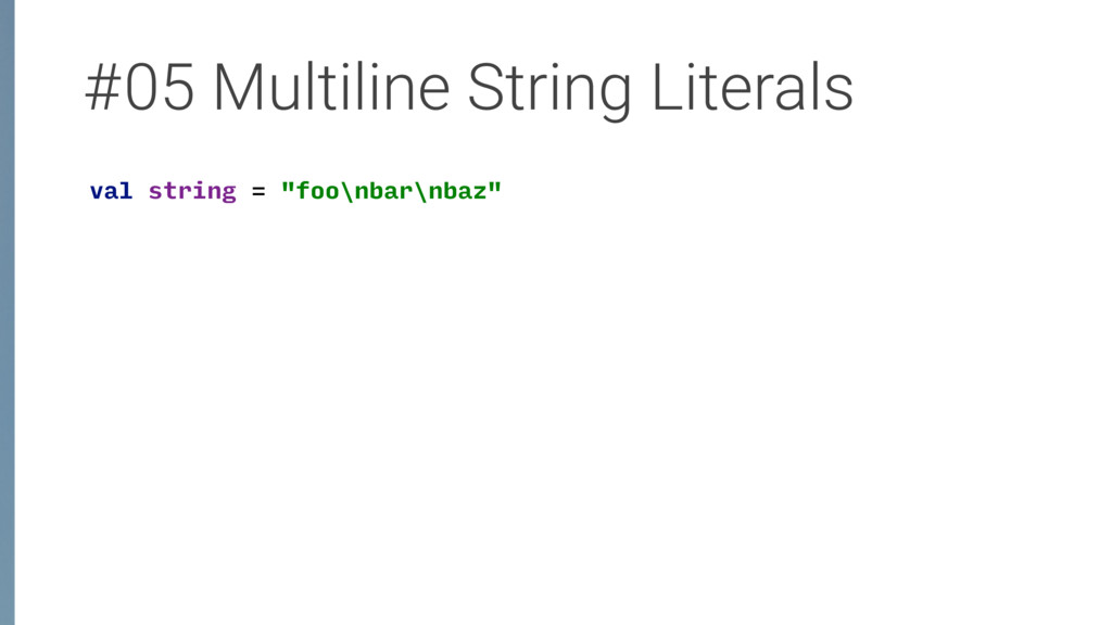 "#05 Multiline String Literals val string = ""foo..."