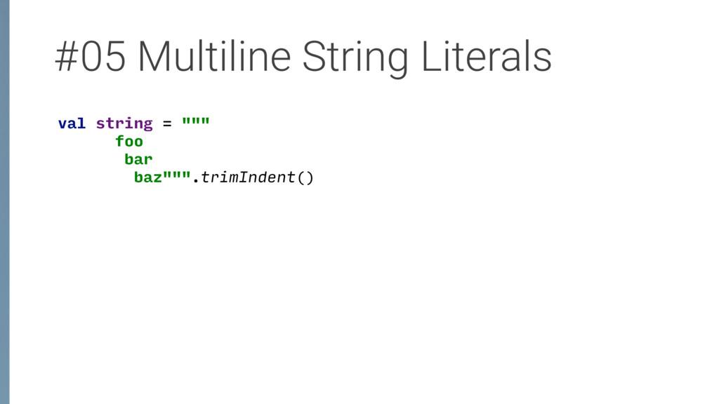 "#05 Multiline String Literals val string = """"""..."