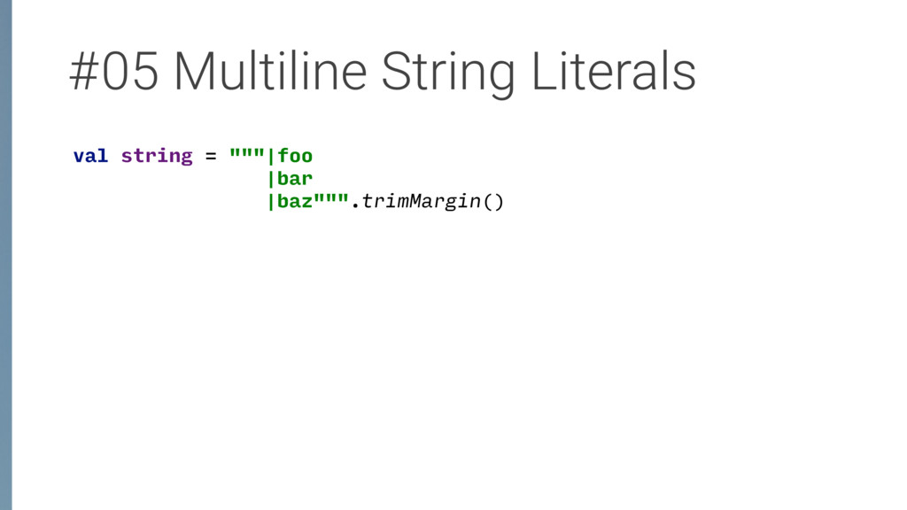 "#05 Multiline String Literals val string = """"""|..."