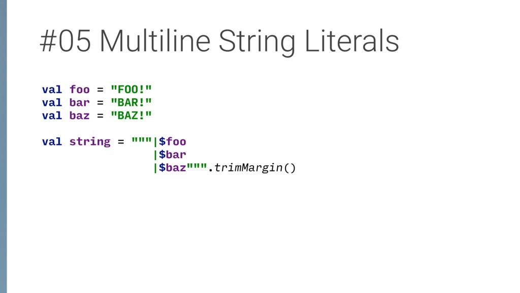 "#05 Multiline String Literals val foo = ""FOO!""..."