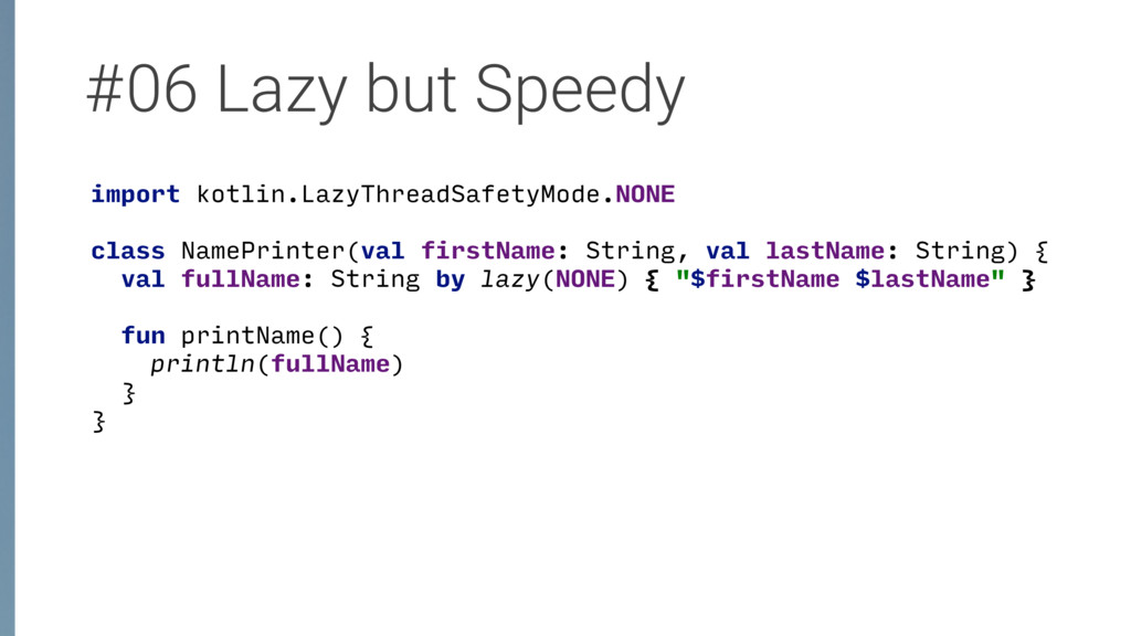 #06 Lazy but Speedy import kotlin.LazyThreadSaf...