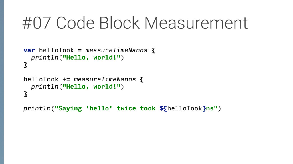 #07 Code Block Measurement var helloTook = meas...