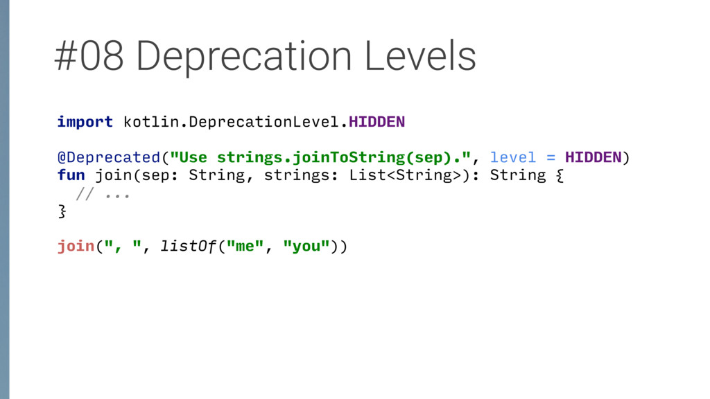 #08 Deprecation Levels import kotlin.Deprecatio...