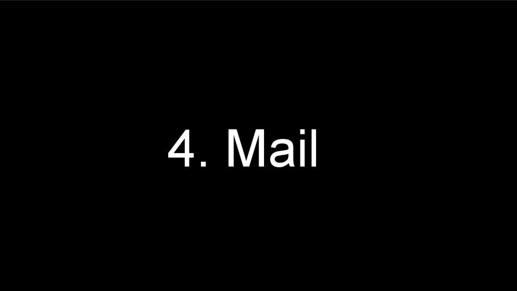 4. Mail