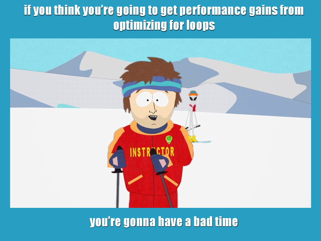 if you think you're going to get performance ga...