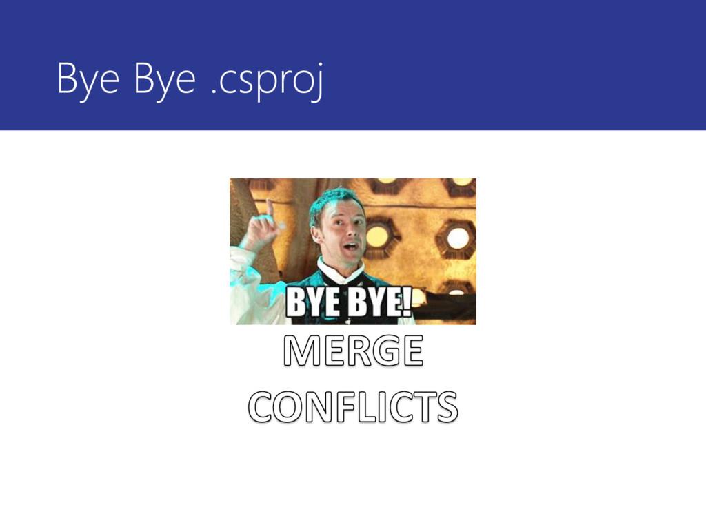 Bye Bye .csproj