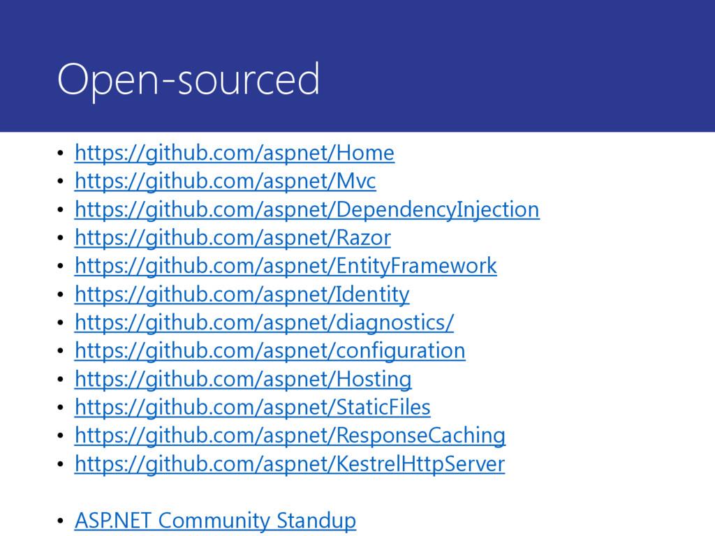 Open-sourced • https://github.com/aspnet/Home •...