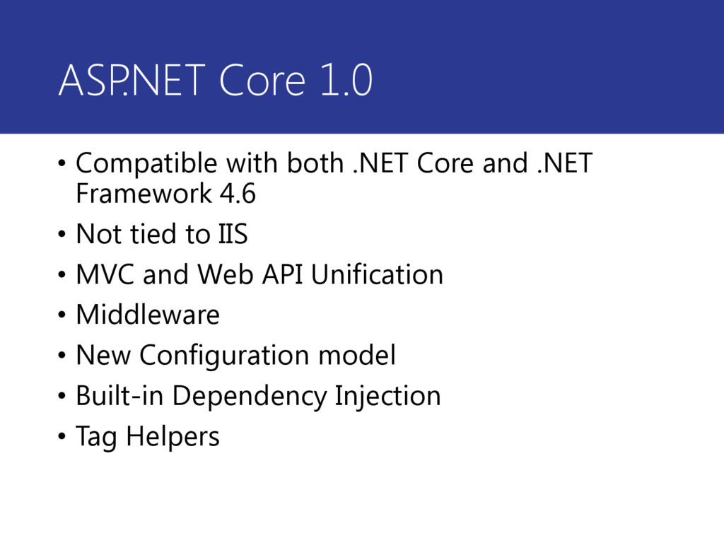 ASP .NET Core 1.0 • Compatible with both .NET C...