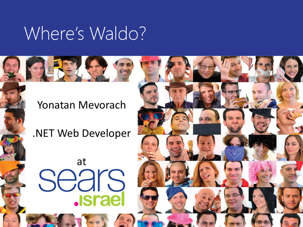 Where's Waldo? Yonatan Mevorach .NET Web Develo...