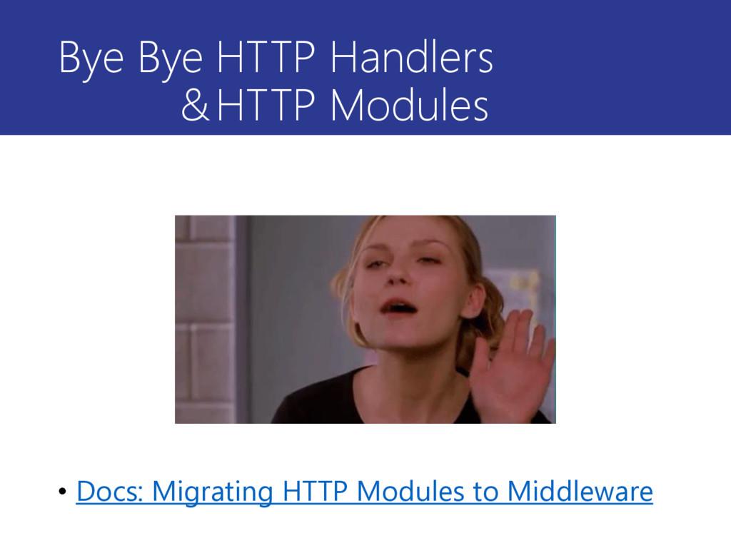 Bye Bye HTTP Handlers &HTTP Modules • Docs: Mig...