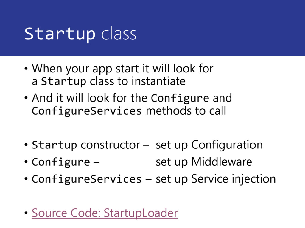 Startup class • When your app start it will loo...