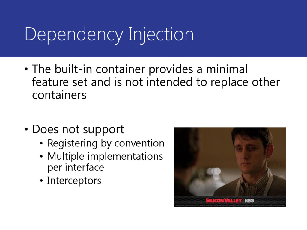 Dependency Injection • The built-in container p...