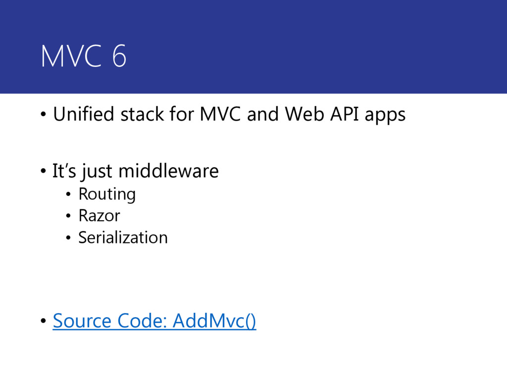 MVC 6 • Unified stack for MVC and Web API apps ...