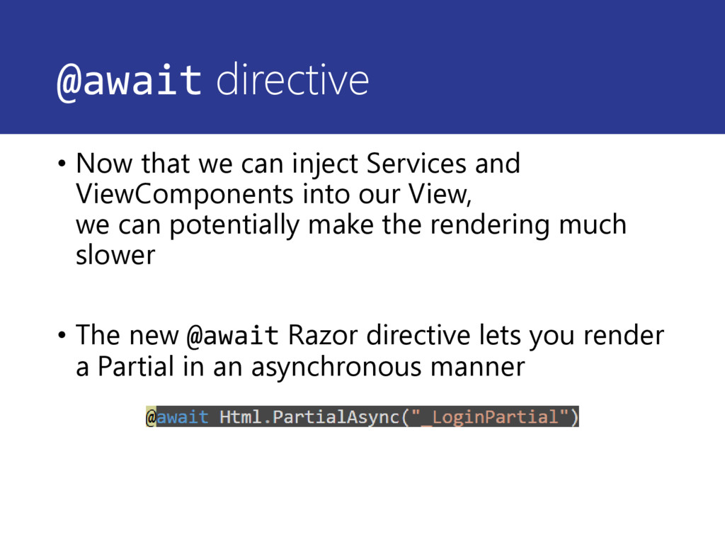 @await directive • Now that we can inject Servi...