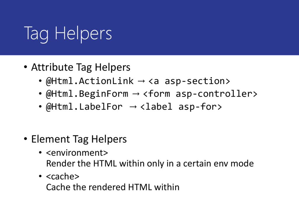 Tag Helpers • Attribute Tag Helpers • @Html.Act...