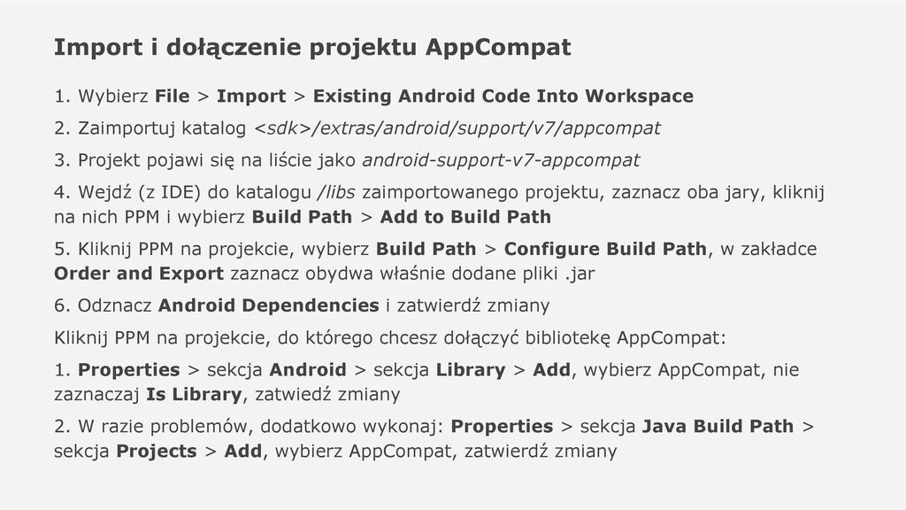 Import i dołączenie projektu AppCompat 1. Wybie...