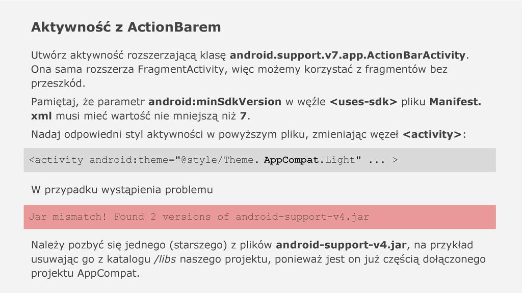 Aktywność z ActionBarem Utwórz aktywność rozsze...